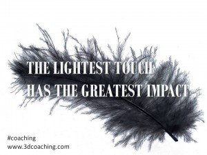 the lightest touch has the greatest impact