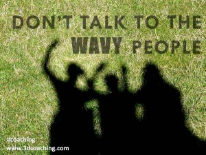 Dont talk to the wavy people